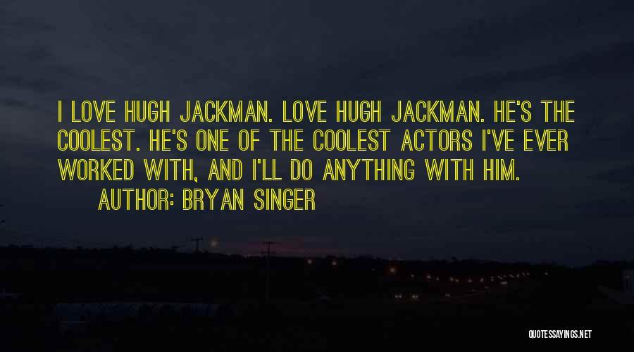 Bryan Singer Quotes 1847480