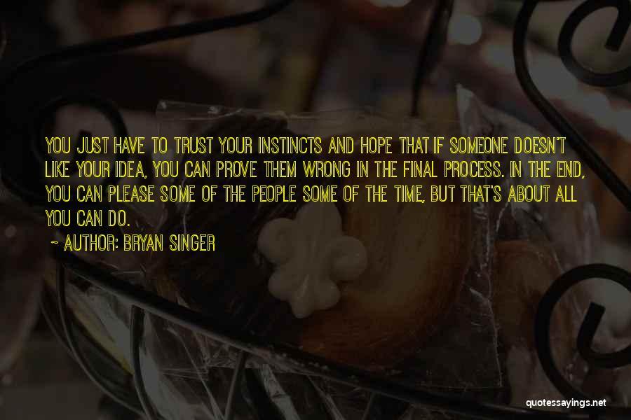 Bryan Singer Quotes 495944