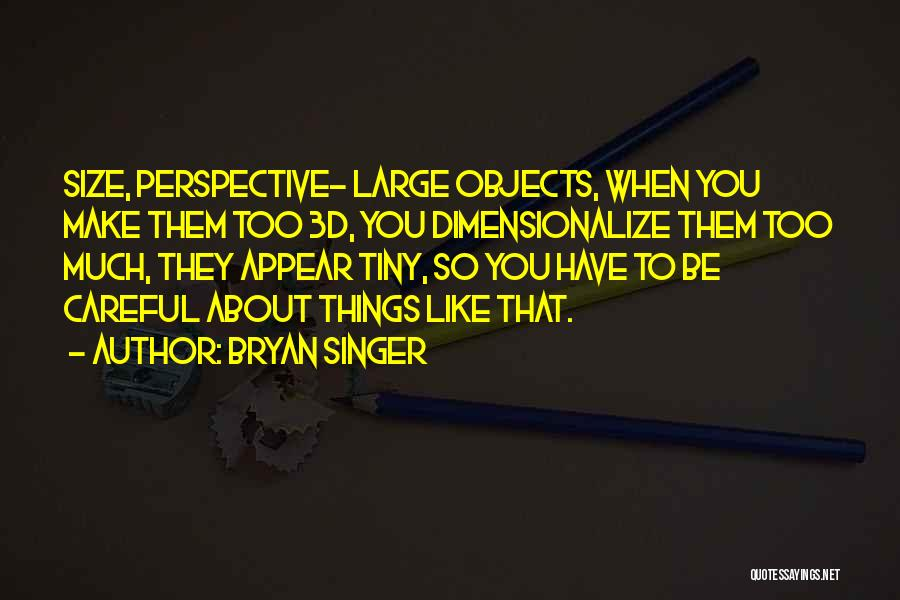 Bryan Singer Quotes 770830