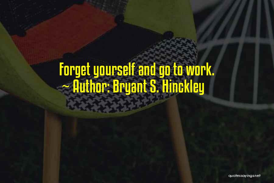Bryant S. Hinckley Quotes 893028