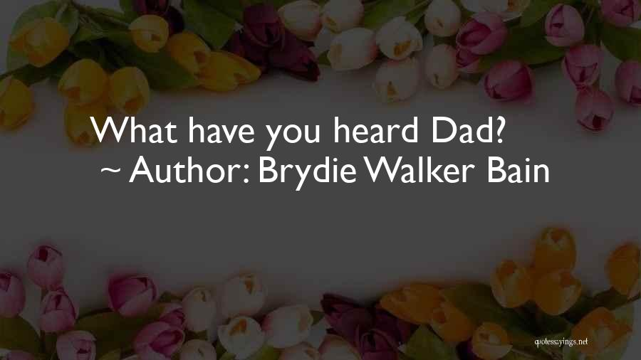 Brydie Walker Bain Quotes 135254