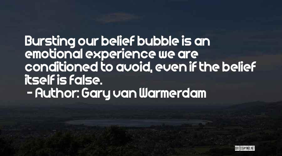 Bubble Bursting Quotes By Gary Van Warmerdam