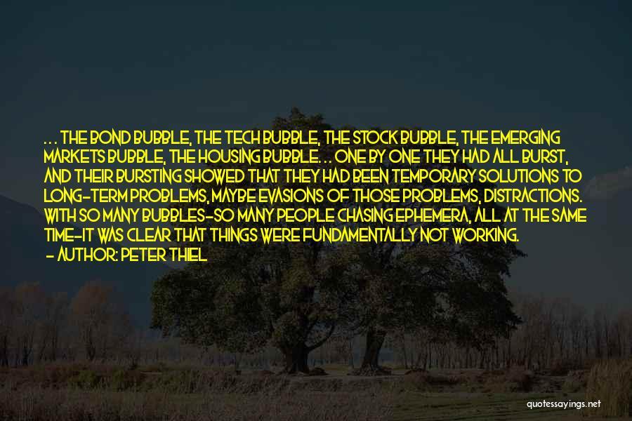 Bubble Bursting Quotes By Peter Thiel