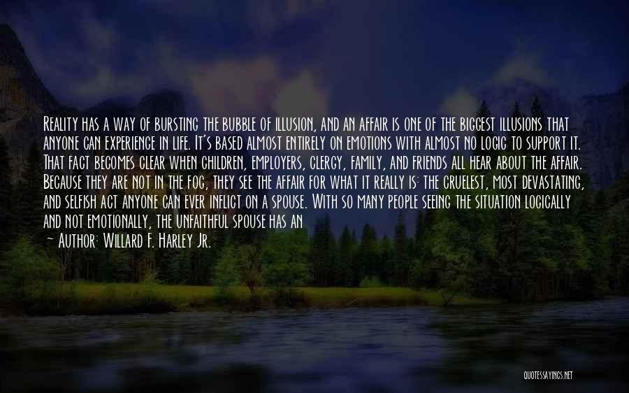 Bubble Bursting Quotes By Willard F. Harley Jr.