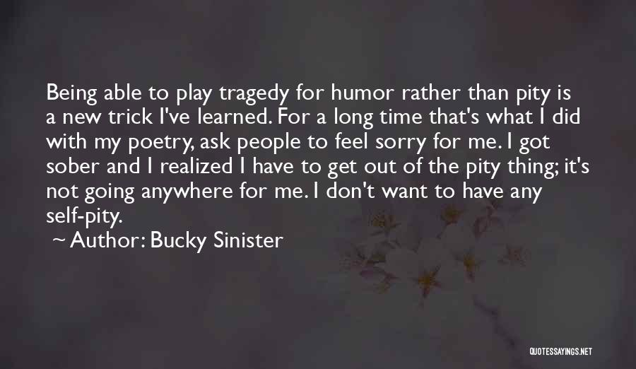 Bucky Sinister Quotes 1742936