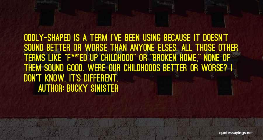 Bucky Sinister Quotes 751471