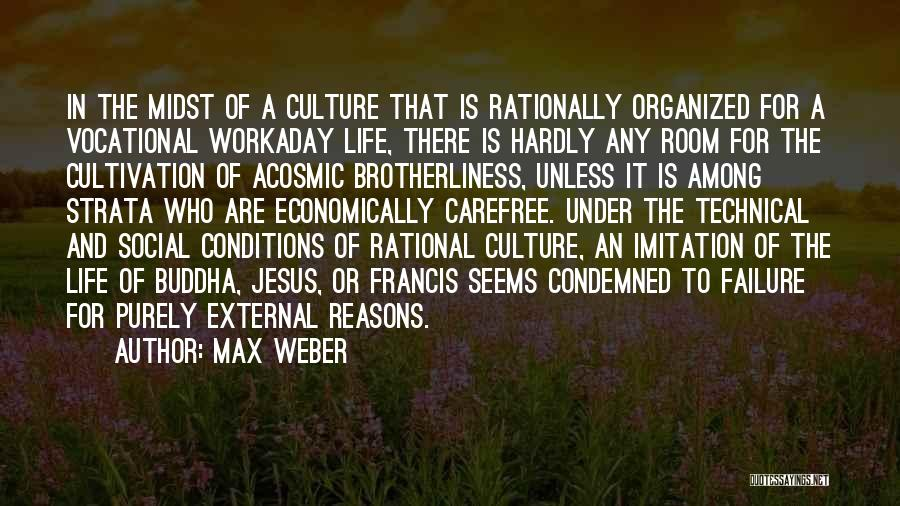 Buddha Altruism Quotes By Max Weber