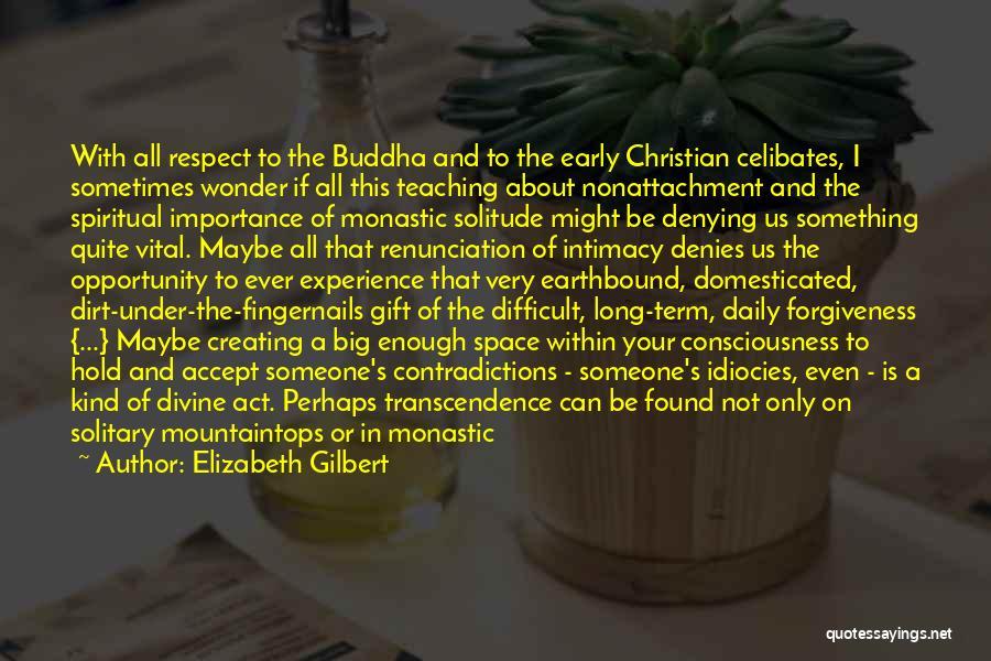 Buddha Solitude Quotes By Elizabeth Gilbert