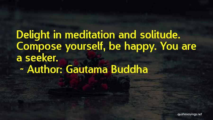 Buddha Solitude Quotes By Gautama Buddha