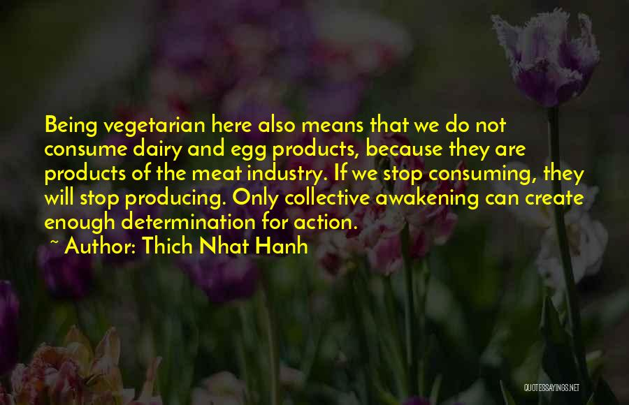Buddhism And Vegetarianism Quotes By Thich Nhat Hanh