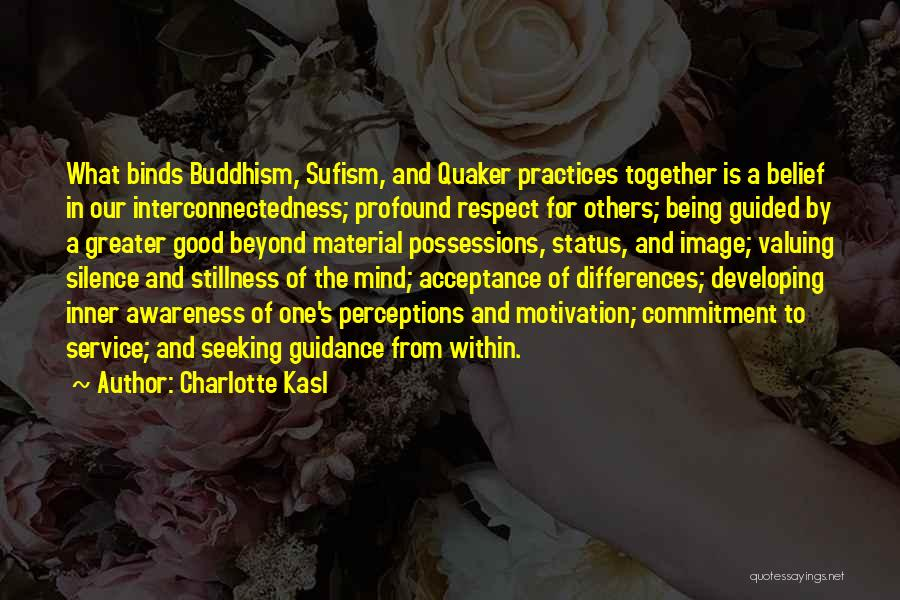Buddhism Interconnectedness Quotes By Charlotte Kasl