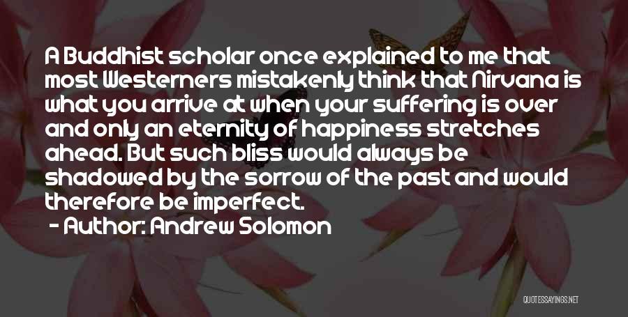 Buddhist Scholar Quotes By Andrew Solomon