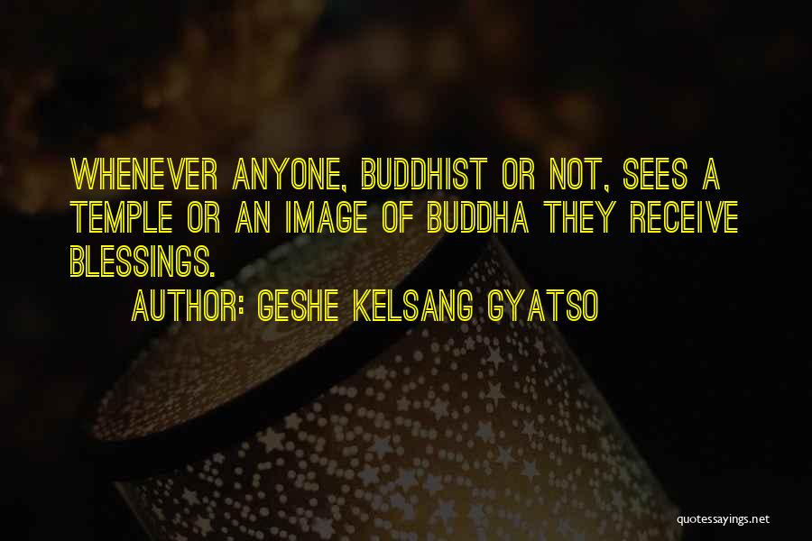 Buddhist Temples Quotes By Geshe Kelsang Gyatso