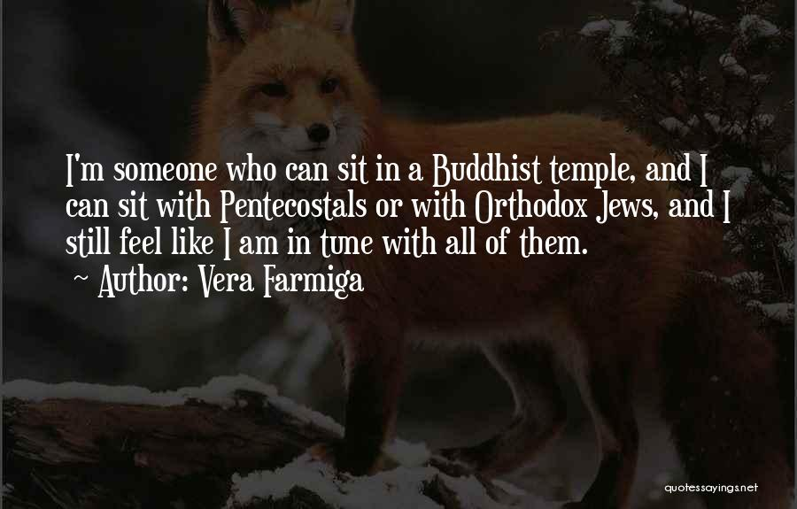 Buddhist Temples Quotes By Vera Farmiga