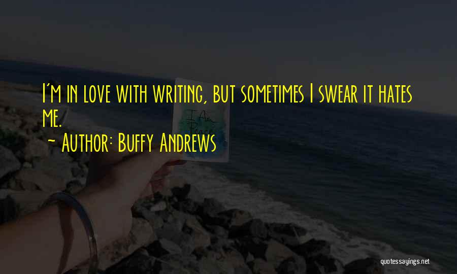 Buffy Love Quotes By Buffy Andrews
