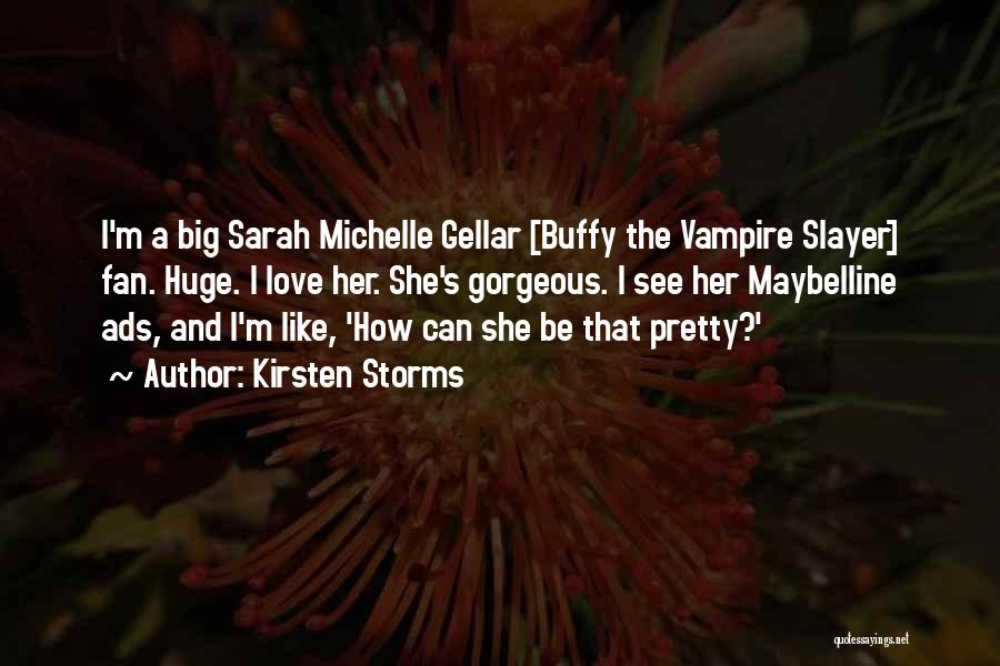 Buffy Love Quotes By Kirsten Storms