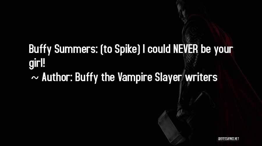 Buffy The Vampire Slayer Writers Quotes 1004562