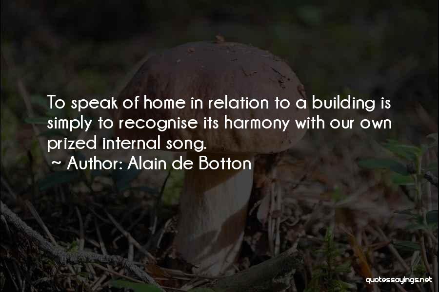Building A Home Quotes By Alain De Botton