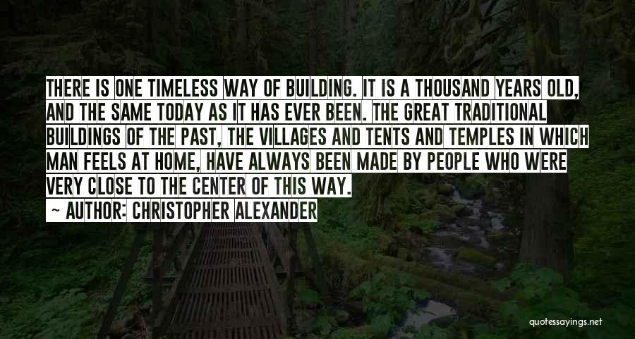 Building A Home Quotes By Christopher Alexander