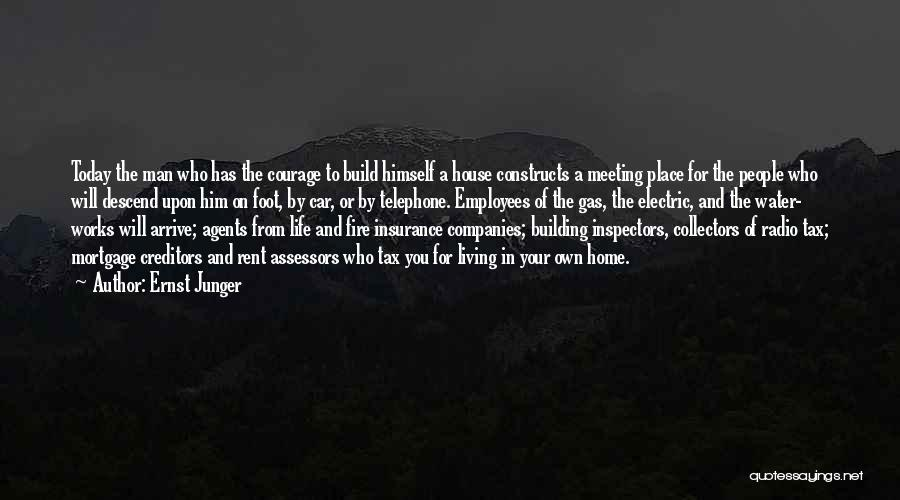 Building A Home Quotes By Ernst Junger