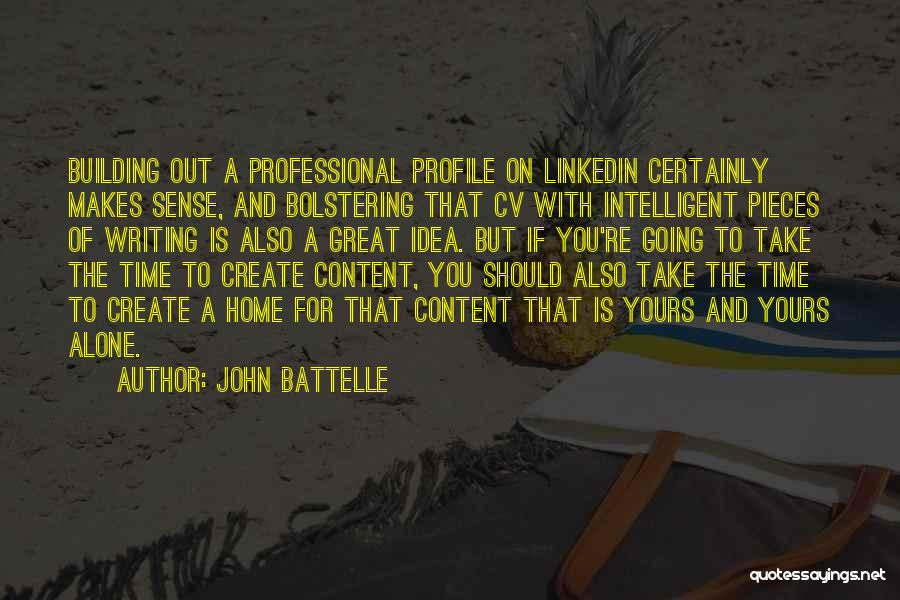 Building A Home Quotes By John Battelle