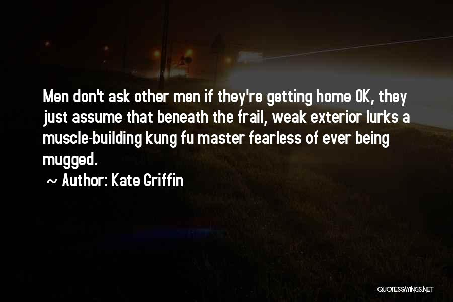 Building A Home Quotes By Kate Griffin