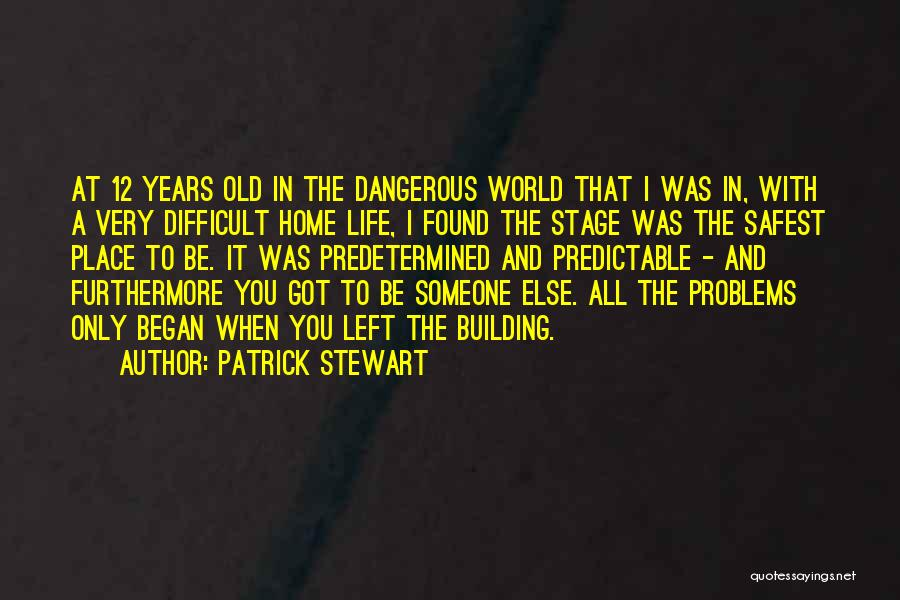 Building A Home Quotes By Patrick Stewart