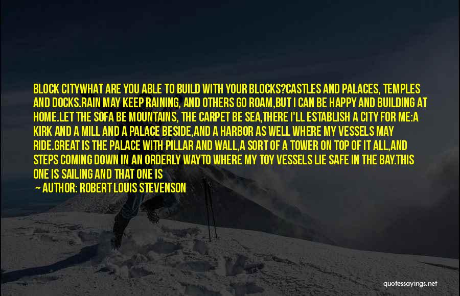 Building A Home Quotes By Robert Louis Stevenson