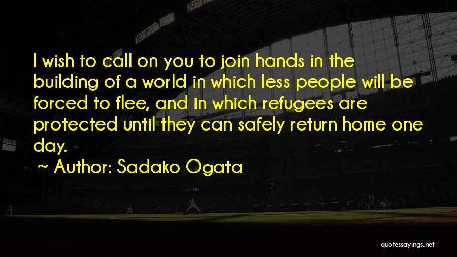 Building A Home Quotes By Sadako Ogata