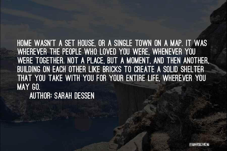 Building A Home Quotes By Sarah Dessen