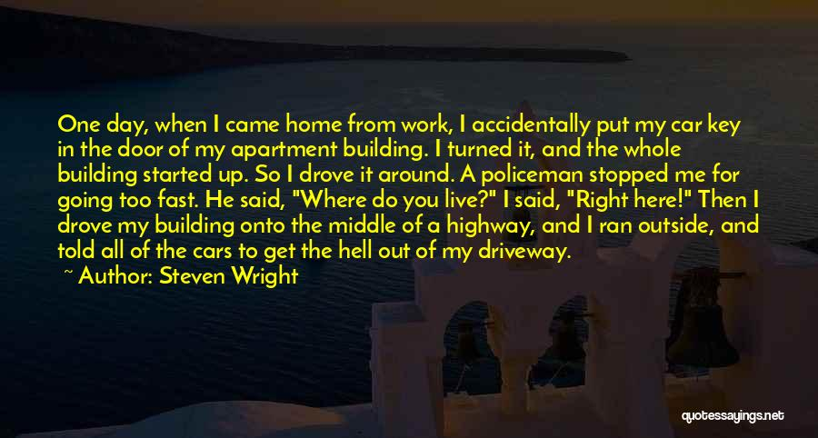 Building A Home Quotes By Steven Wright