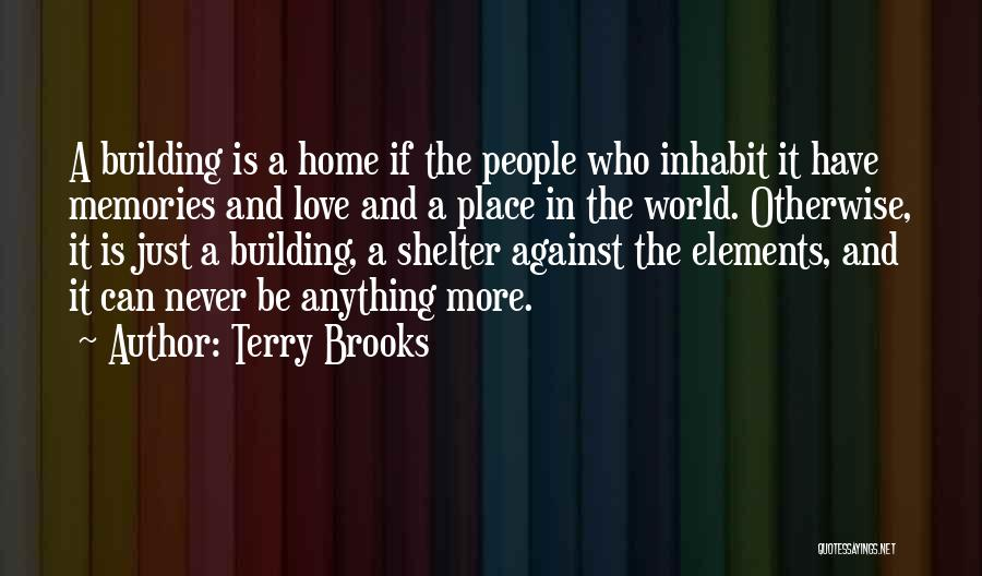 Building A Home Quotes By Terry Brooks