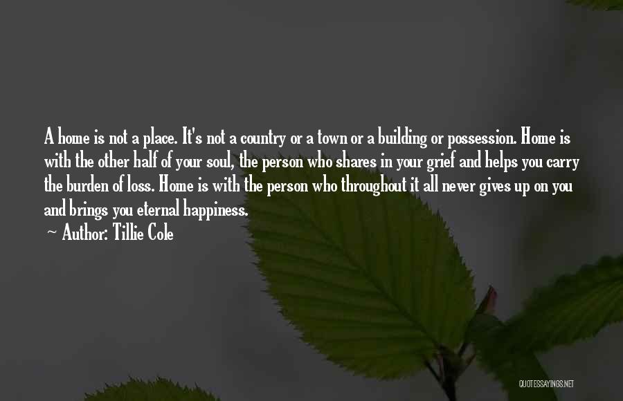 Building A Home Quotes By Tillie Cole