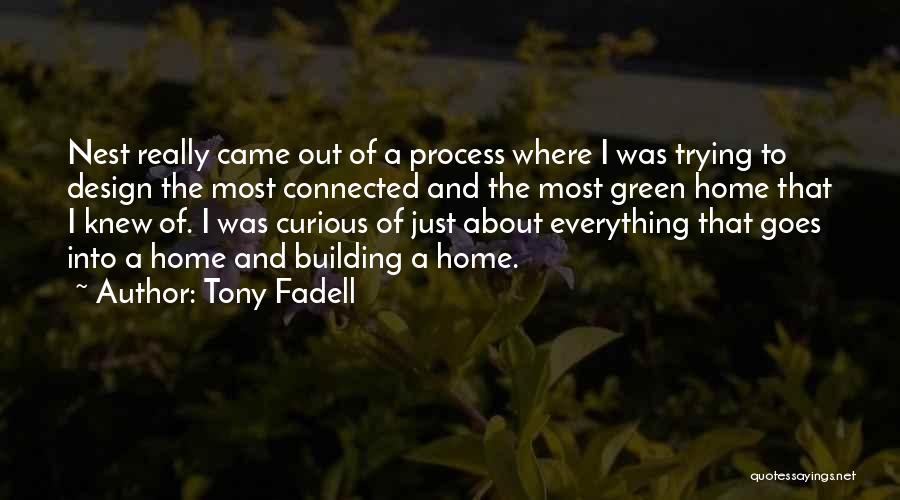 Building A Home Quotes By Tony Fadell