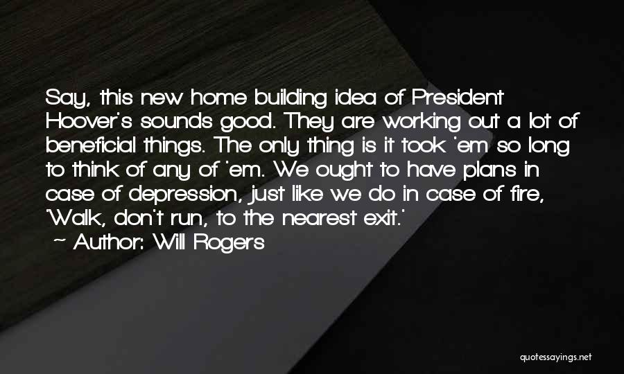 Building A Home Quotes By Will Rogers