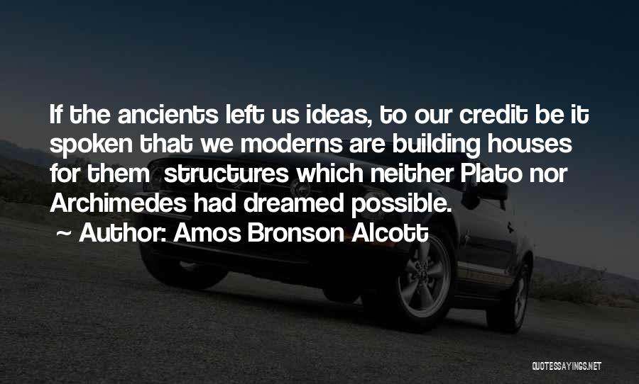 Building Structures Quotes By Amos Bronson Alcott