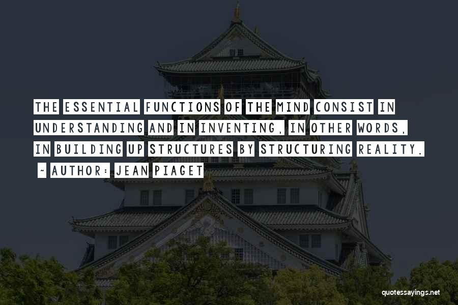 Building Structures Quotes By Jean Piaget