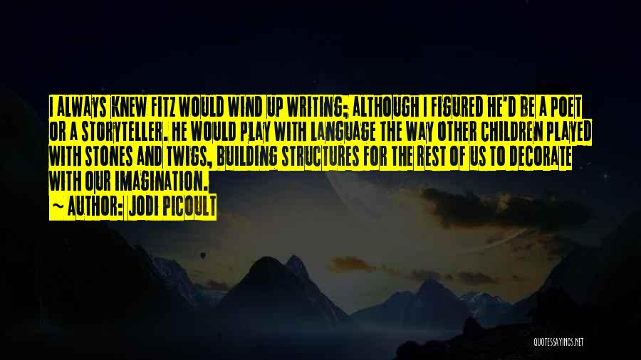 Building Structures Quotes By Jodi Picoult