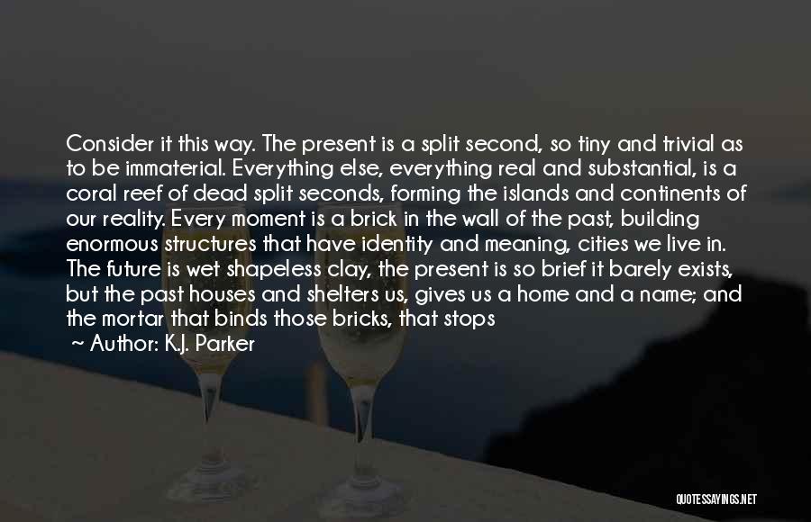 Building Structures Quotes By K.J. Parker