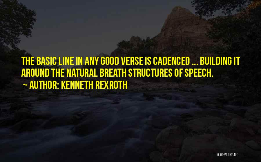 Building Structures Quotes By Kenneth Rexroth