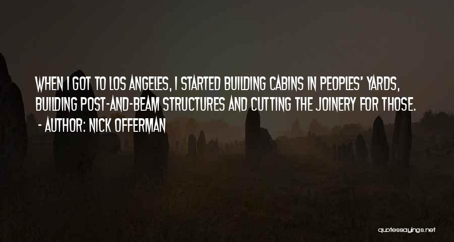 Building Structures Quotes By Nick Offerman