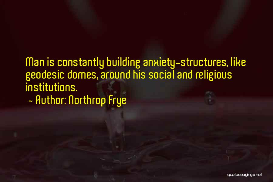 Building Structures Quotes By Northrop Frye