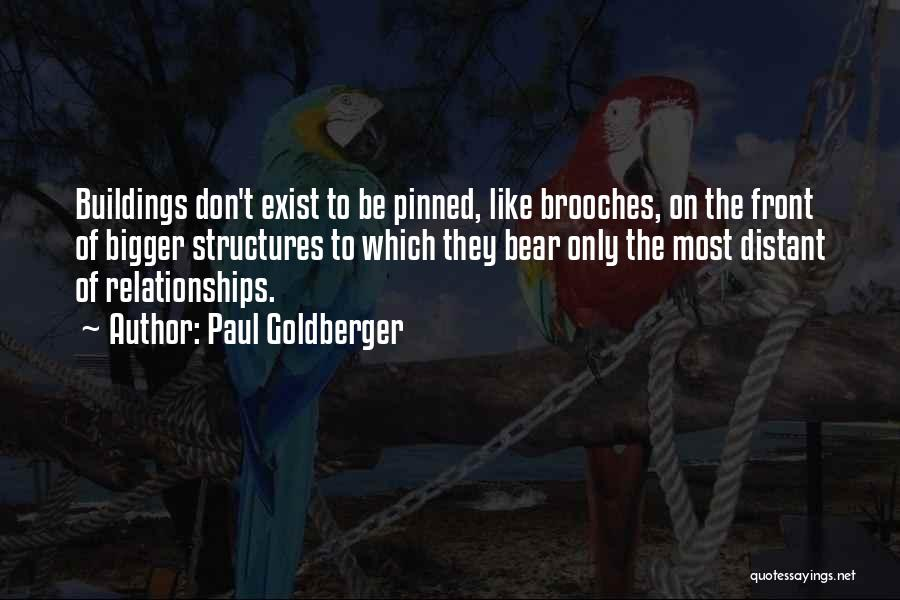 Building Structures Quotes By Paul Goldberger