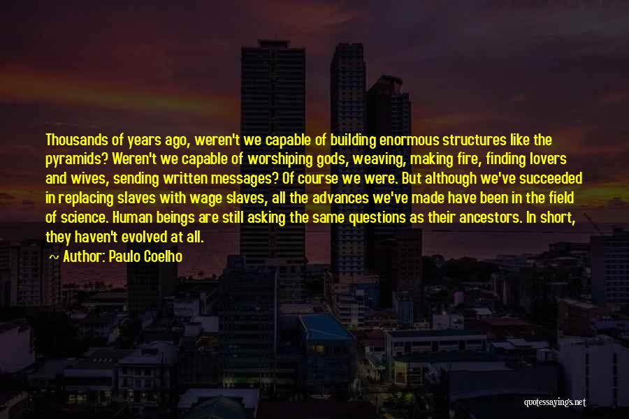 Building Structures Quotes By Paulo Coelho