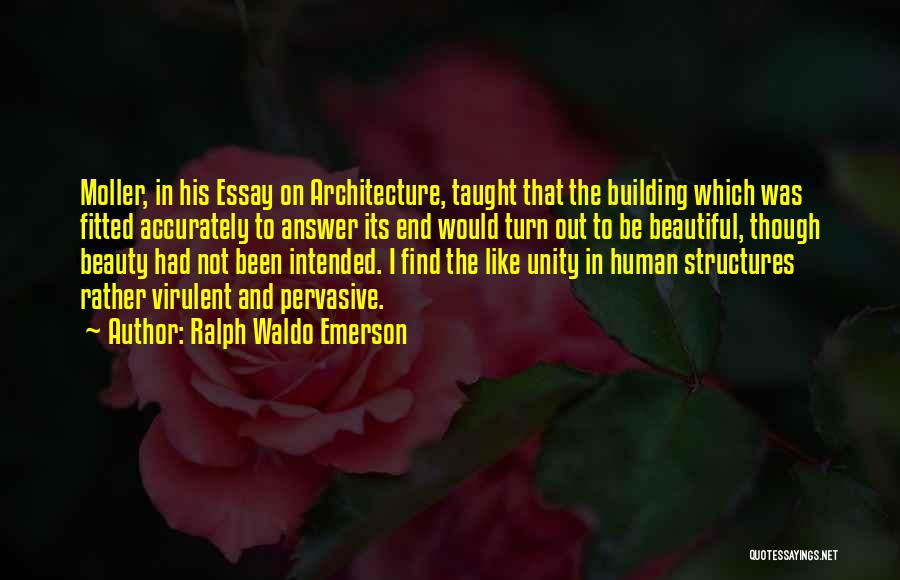 Building Structures Quotes By Ralph Waldo Emerson
