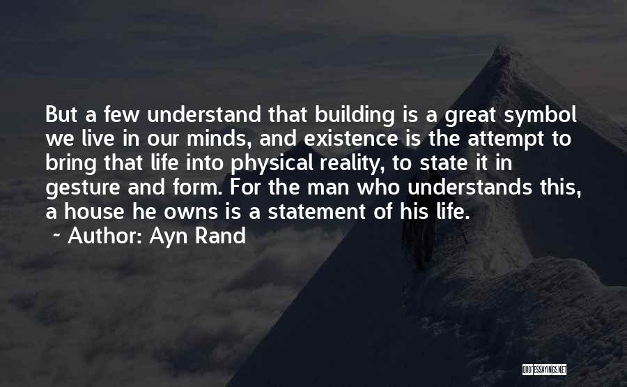 Building Your Own House Quotes By Ayn Rand