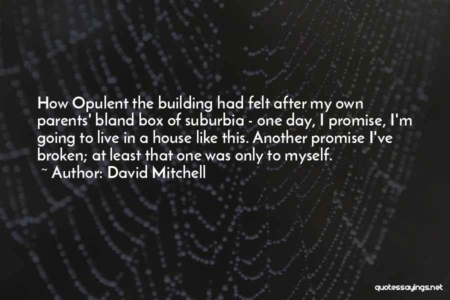 Building Your Own House Quotes By David Mitchell