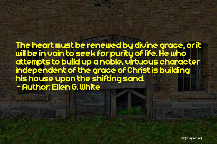 Building Your Own House Quotes By Ellen G. White