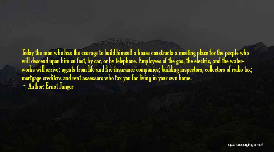 Building Your Own House Quotes By Ernst Junger