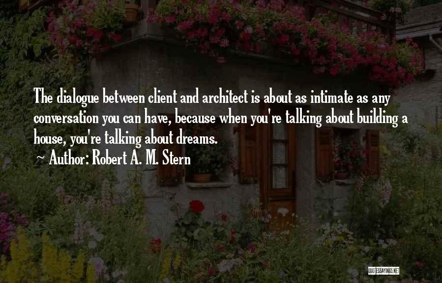 Building Your Own House Quotes By Robert A. M. Stern